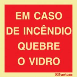 EM CASO DE INCÊNDIO QUEBRE O VIDRO