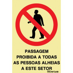PASSAGEM PROIBIDA A TODAS AS PESSOAS ALHEIAS A ESTE SETOR
