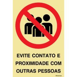 EVITE CONTATO E PROXIMIDADE COM OUTRAS PESSOAS